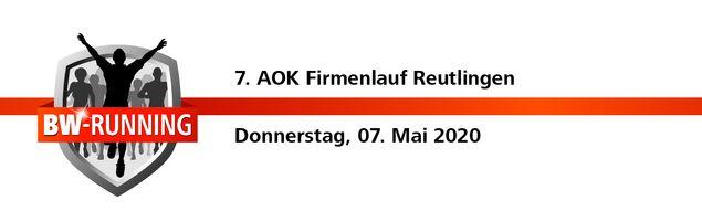 7. AOK Firmenlauf Reutlingen am Donnerstag, 7. Mai 2020 - Start 18:30 Uhr - Stadion Kreuzeiche